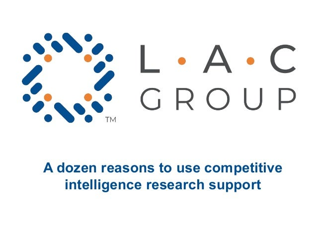 A dozen reasons to use competitive intelligence research support