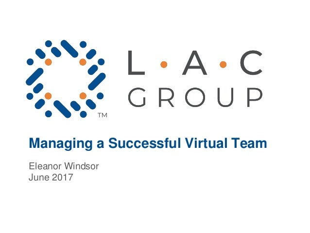 Managing a Successful Virtual Team Eleanor Windsor June 2017