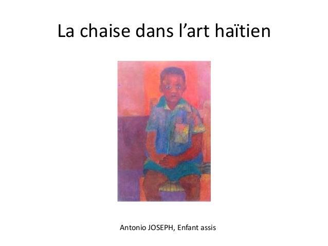 La chaise dans l'art haïtien  Antonio JOSEPH, Enfant assis