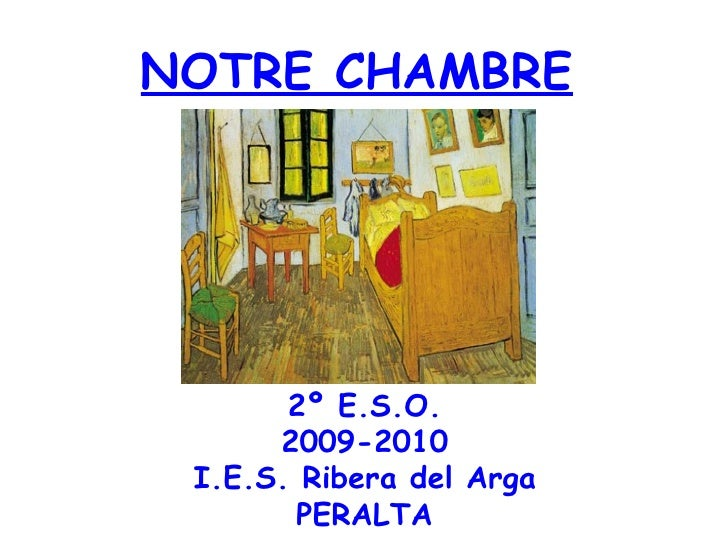 2º E.S.O. 2009-2010 I.E.S. Ribera del Arga PERALTA NOTRE CHAMBRE