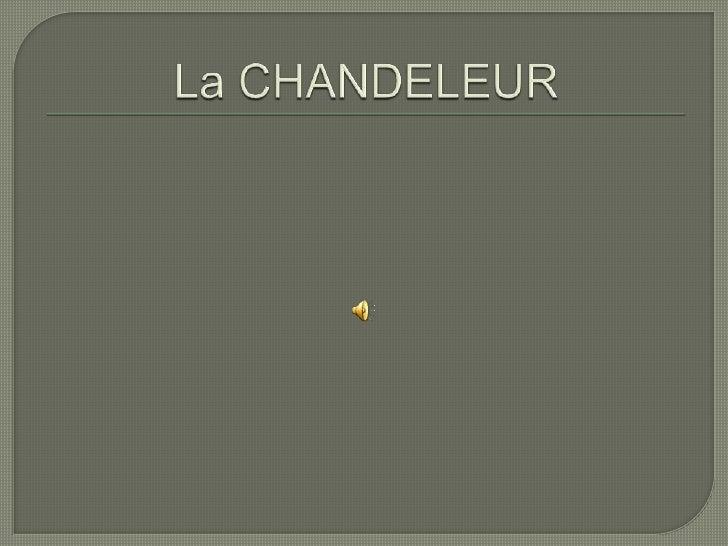 La CHANDELEUR<br />