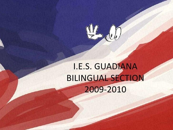 I.E.S. GUADIANABILINGUALSECTION2009-2010<br />