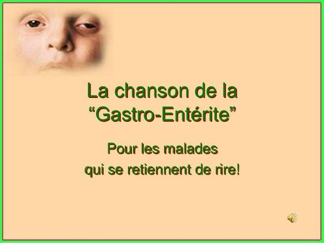 """La chanson de la """"Gastro-Entérite"""" Pour les malades qui se retiennent de rire!"""