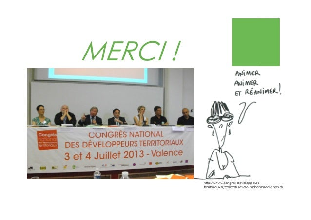 MERCI ! http://www.congres-developpeurs- territoriaux.fr/caricatures-de-mohammed-chahid/