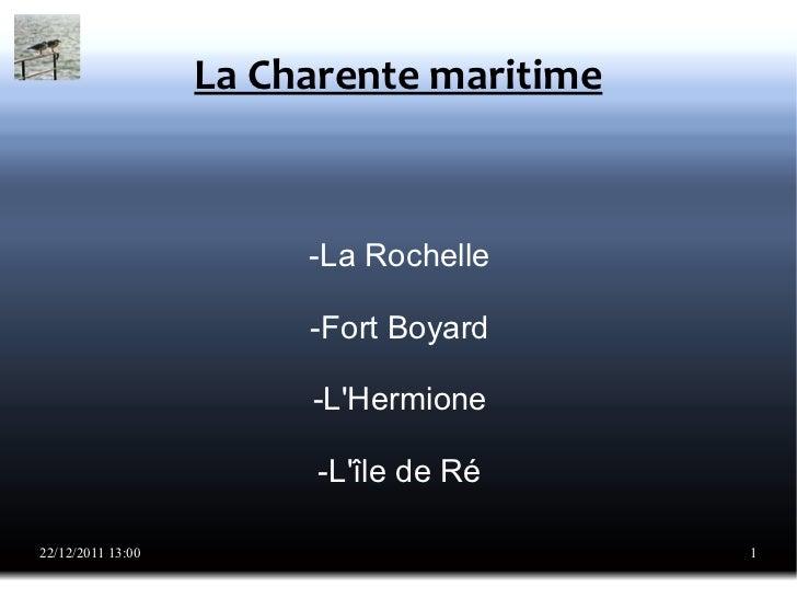 La Charente maritime -La Rochelle -Fort Boyard -L'Hermione -L'île de Ré
