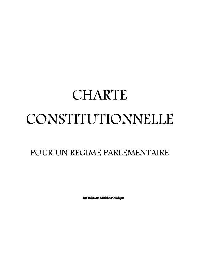 CHARTE CONSTITUTIONNELLE POUR UN REGIME PARLEMENTAIRE Par Babacar Méthiour NDiaye