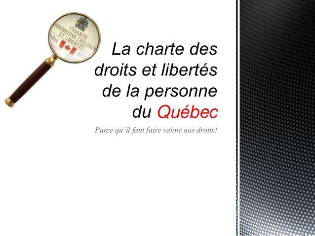 Québec Parce qu'il faut faire valoir nos droits!