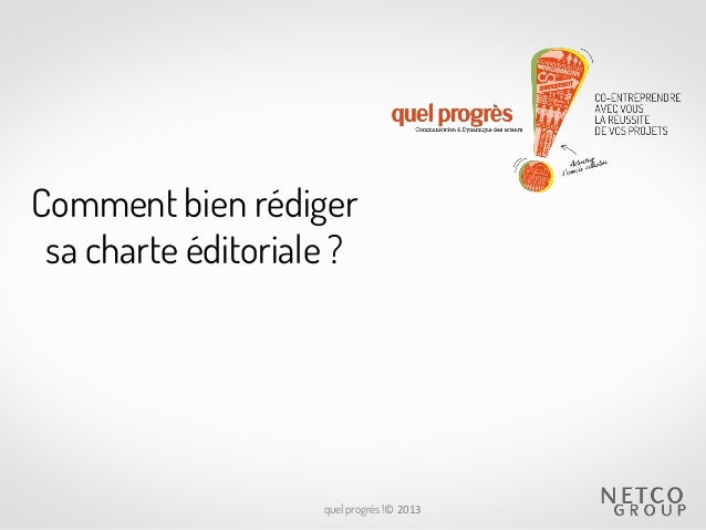 quel progrès !© 2013 Comment bien rédiger sa charte éditoriale ?