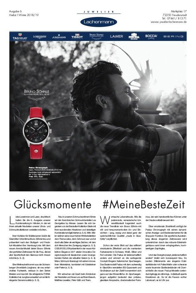 Marktplatz 17 72250 Freudenstadt Tel. 07441/ 81371 wwww.juwelier-lachenmann.de Ausgabe 6 Herbst | Winter 2018/19 W ertsach...