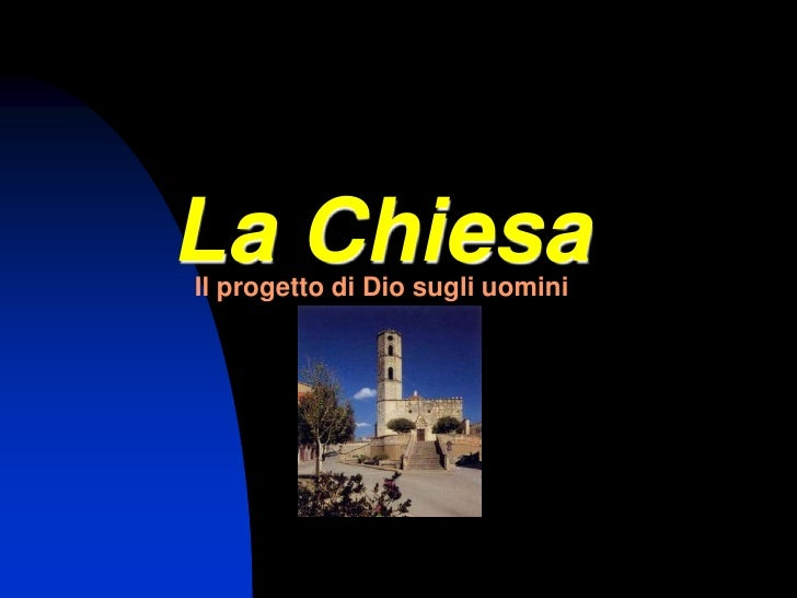 La Chiesa<br />Il progetto di Dio sugli uomini<br />