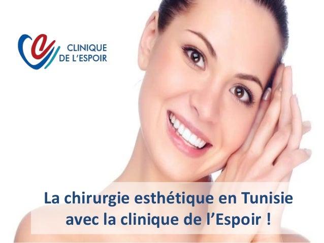 La chirurgie esthétique en Tunisie avec la clinique de l'Espoir !