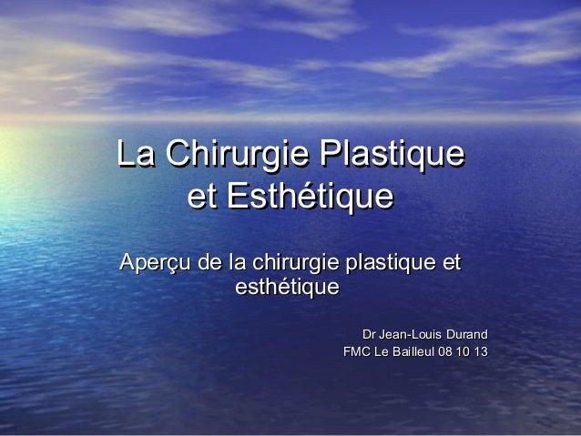 La Chirurgie PlastiqueLa Chirurgie Plastique et Esthétiqueet Esthétique Aperçu de la chirurgie plastique etAperçu de la ch...