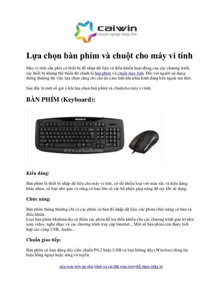 Lựa chọn bàn phím và chuột cho máy vi tínhMáy vi tính cần phải có thiết bị để nhập dữ liệu và điều khiển hoạt động của các...