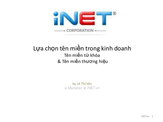 Lựa chọn tên miền trong kinh doanh           Tên miền từ khóa        & Tên miền thƣơng hiệu               by Lê Thị Vân   ...