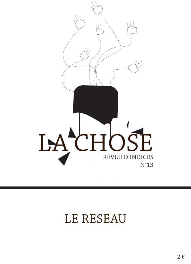 LA CHOSE      REVUE D'INDICES                 N°13 LE RESEAU                        2€