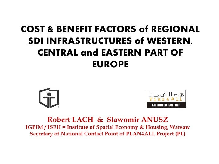 COST & BENEFIT FACTORS of REGIONAL SDI INFRASTRUCTURES of WESTERN,   CENTRAL and EASTERN PART OF              EUROPE      ...