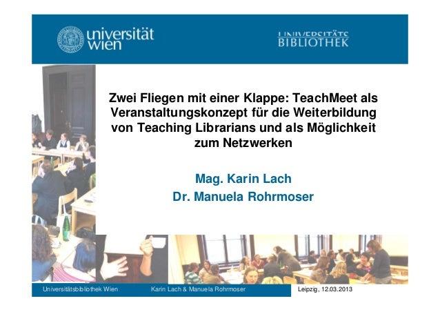 Zwei Fliegen mit einer Klappe: TeachMeet als Veranstaltungskonzept für die Weiterbildung von Teaching Librarians und als M...