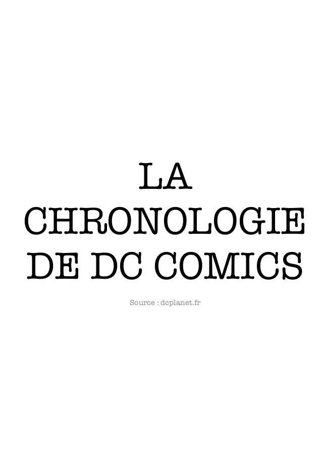 LA CHRONOLOGIE DE DC COMICS Source : dcplanet.fr
