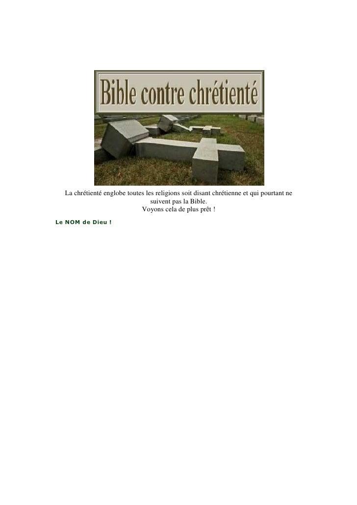 La chrétienté englobe toutes les religions soit disant chrétienne et qui pourtant ne                                 suive...