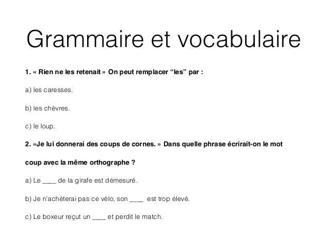 """Grammaire et vocabulaire 1. « Rien ne les retenait » On peut remplacer """"les"""" par : ! a) les caresses. b) les chèvres. c) l..."""