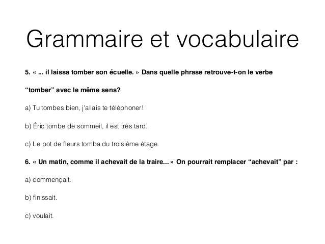 """Grammaire et vocabulaire 5. « ... il laissa tomber son écuelle. » Dans quelle phrase retrouve-t-on le verbe ! """"tomber"""" ave..."""