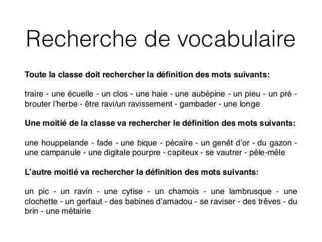 Recherche de vocabulaire Toute la classe doit rechercher la définition des mots suivants:! ! traire - une écuelle - un clos...