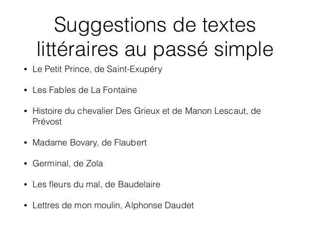 Suggestions de textes littéraires au passé simple • Le Petit Prince, de Saint-Exupéry • Les Fables de La Fontaine • Histoi...