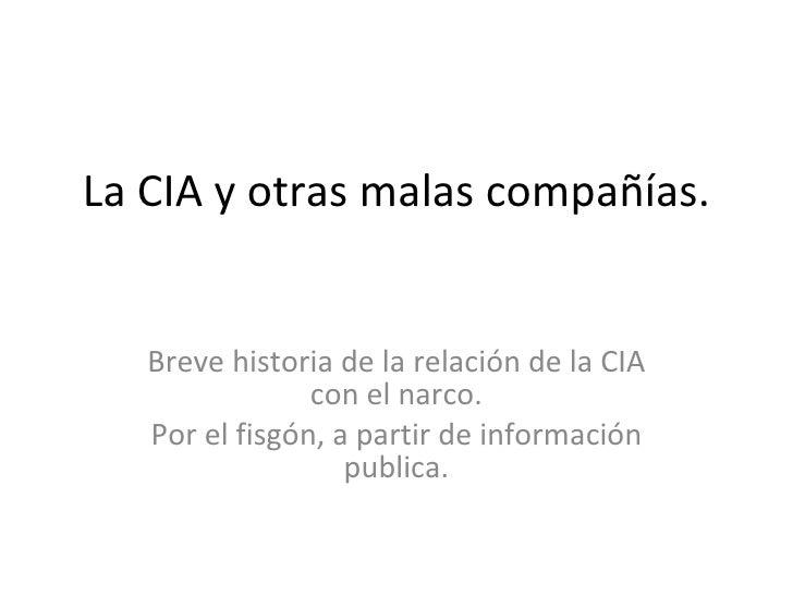 La CIA y otras malas compañías. Breve historia de la relación de la CIA con el narco. Por el fisgón, a partir de informaci...