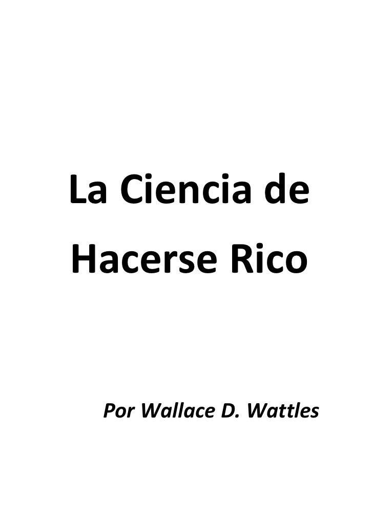 LaCienciade    HacerseRico     PorWallaceD.Wattles
