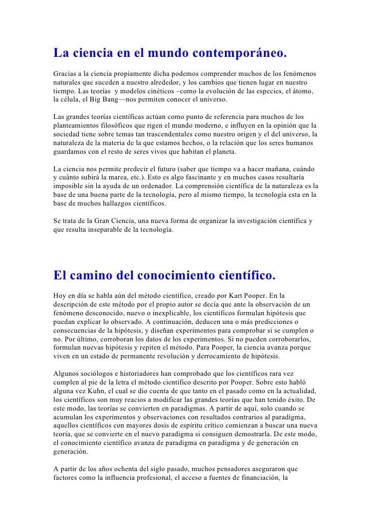 La ciencia en el mundo contemporáneo. Gracias a la ciencia propiamente dicha podemos comprender muchos de los fenómenos na...