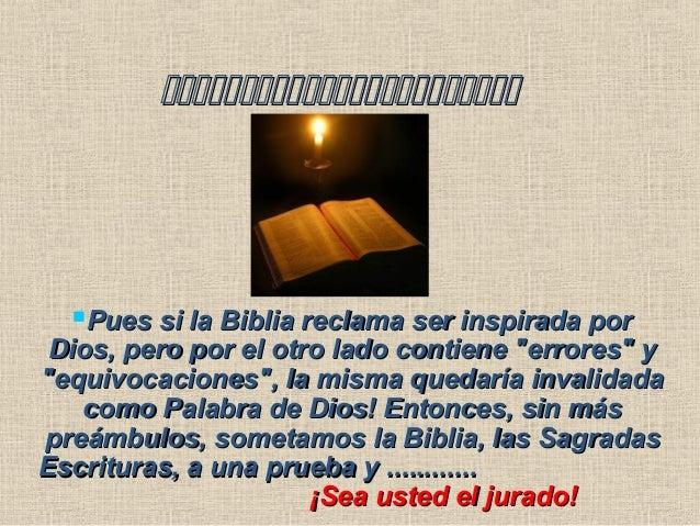 Pues si la Biblia reclama ser inspirada porPues si la Biblia reclama ser in...