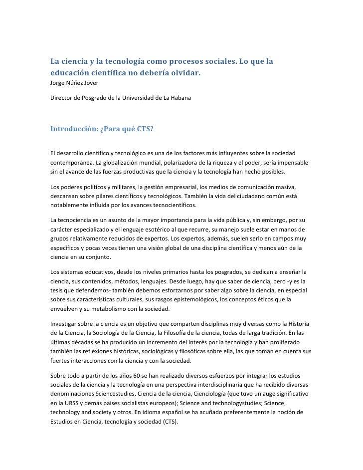 La ciencia y la tecnología como procesos sociales. Lo que laeducación científica no debería olvidar.Jorge Núñez JoverDirec...