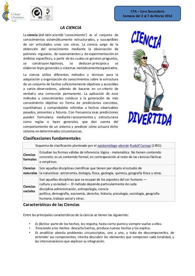 CTA – 1ero Secundaria Semana del 3 al 7 de Marzo 2014  LA CIENCIA La ciencia (del latín scientĭa 'conocimiento') es el con...