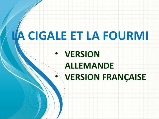 LA CIGALE ET LA FOURMI • VERSION ALLEMANDE • VERSION FRANÇAISE