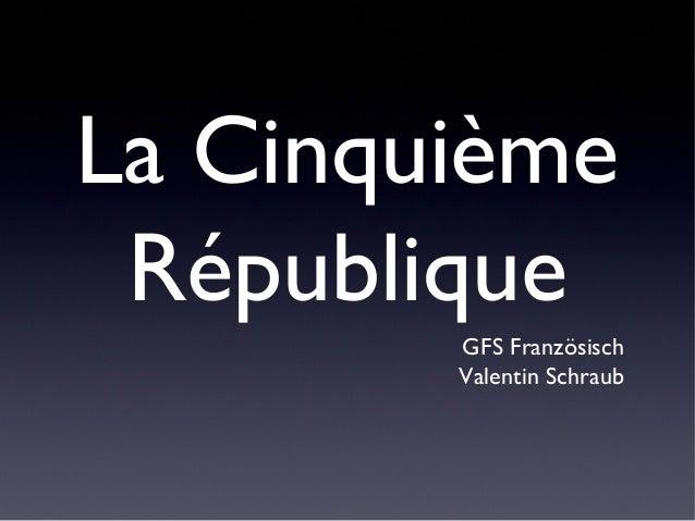 La CinquièmeRépubliqueGFS FranzösischValentin Schraub