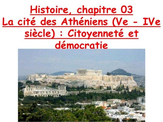 Histoire, chapitre 03 La cité des Athéniens (Ve - IVe siècle) : Citoyenneté et démocratie