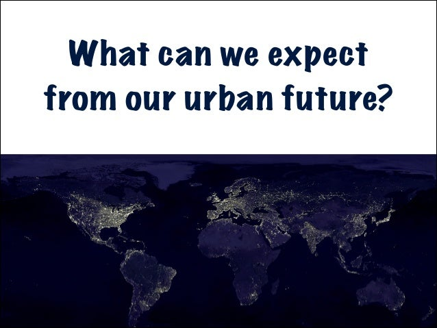 What can we expect from our urban future?