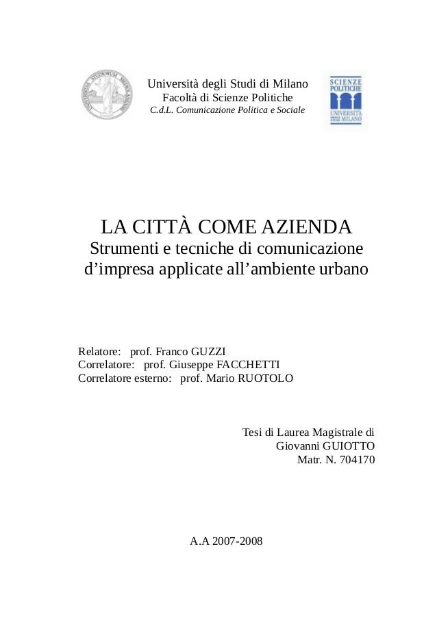 Università degli Studi di Milano Facoltà di Scienze Politiche C.d.L. Comunicazione Politica e Sociale  LA CITTÀ COME AZIEN...