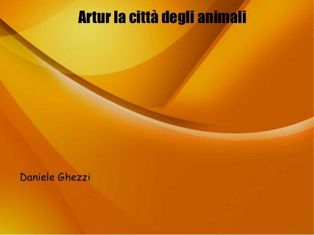 Artur la città degli animaliDaniele Ghezzi