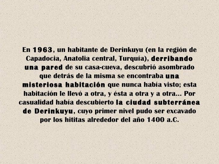En  1963 , un habitante de Derinkuyu (en la región de Capadocia, Anatolia central,   Turquía),  derribando una pared  de s...