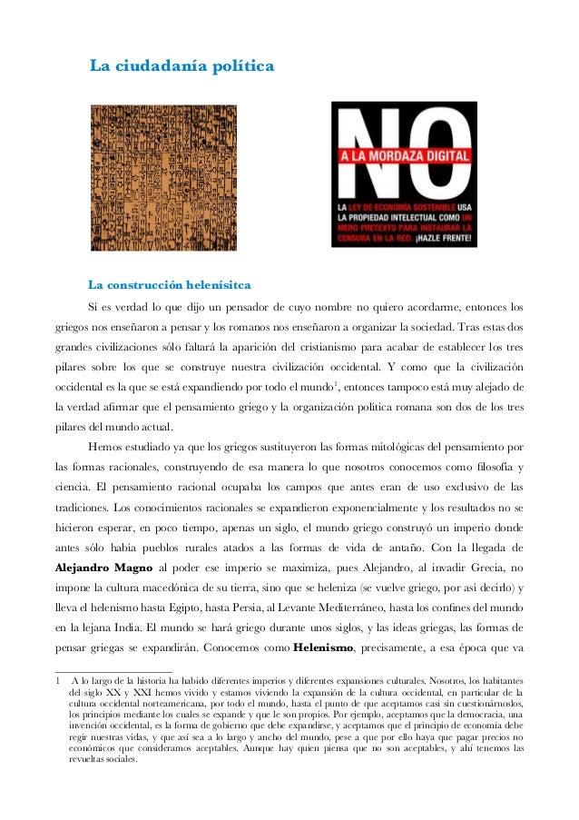 La ciudadanía política La construcción helenísitca Si es verdad lo que dijo un pensador de cuyo nombre no quiero acordarme...