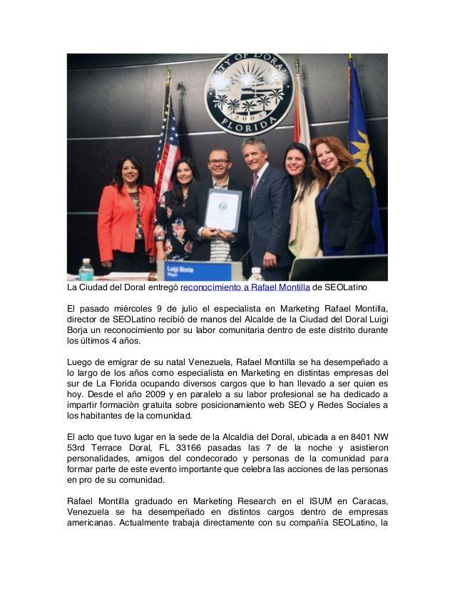 La Ciudad del Doral entregó reconocimiento a Rafael Montilla de SEOLatino El pasado miércoles 9 de julio el especialista e...