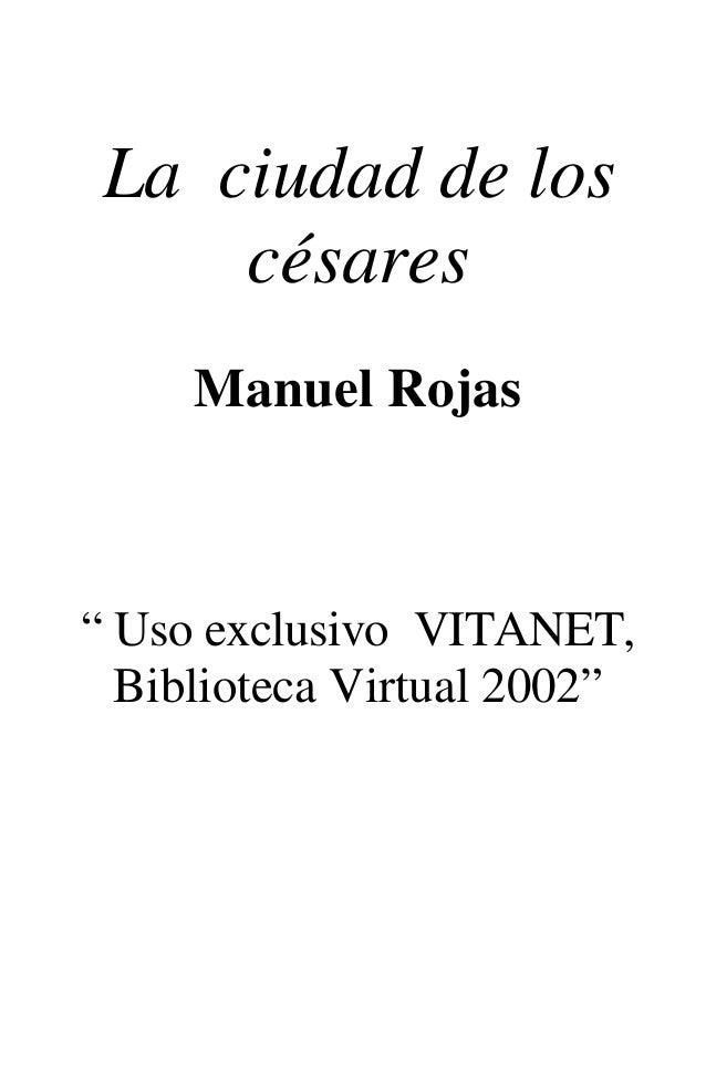 """La ciudad de los césares Manuel Rojas """" Uso exclusivo VITANET, Biblioteca Virtual 2002"""""""