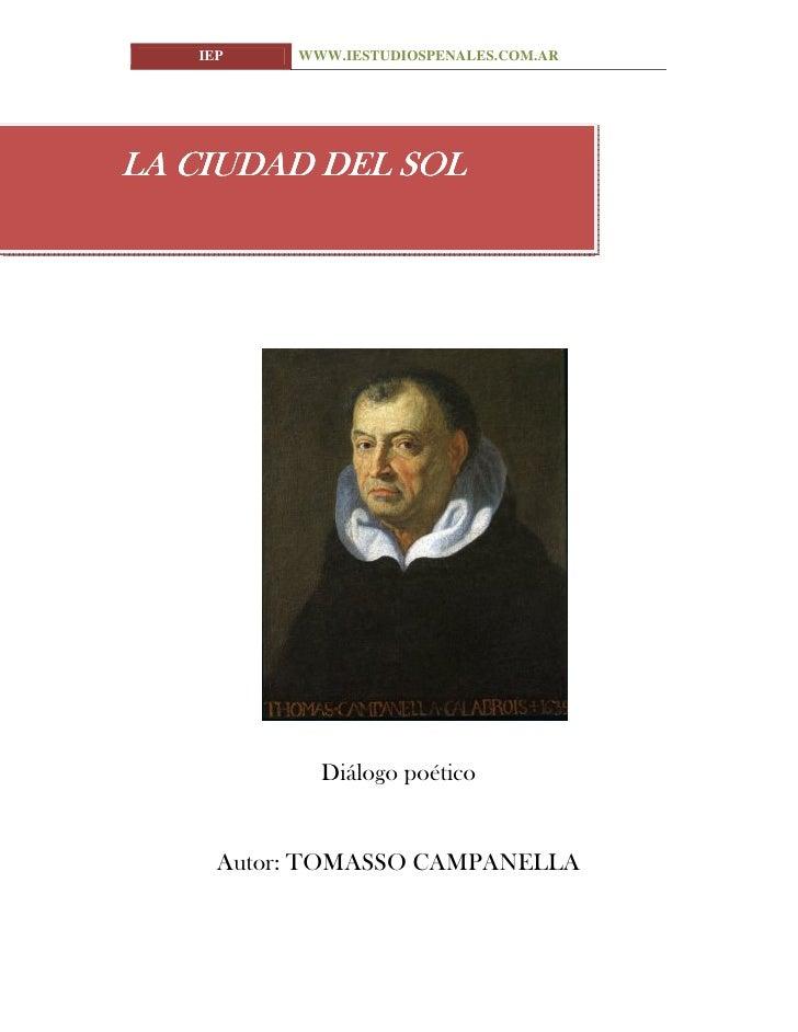 IEP    WWW.IESTUDIOSPENALES.COM.AR     LA CIUDAD DEL SOL                 Diálogo poético        Autor: TOMASSO CAMPANELLA