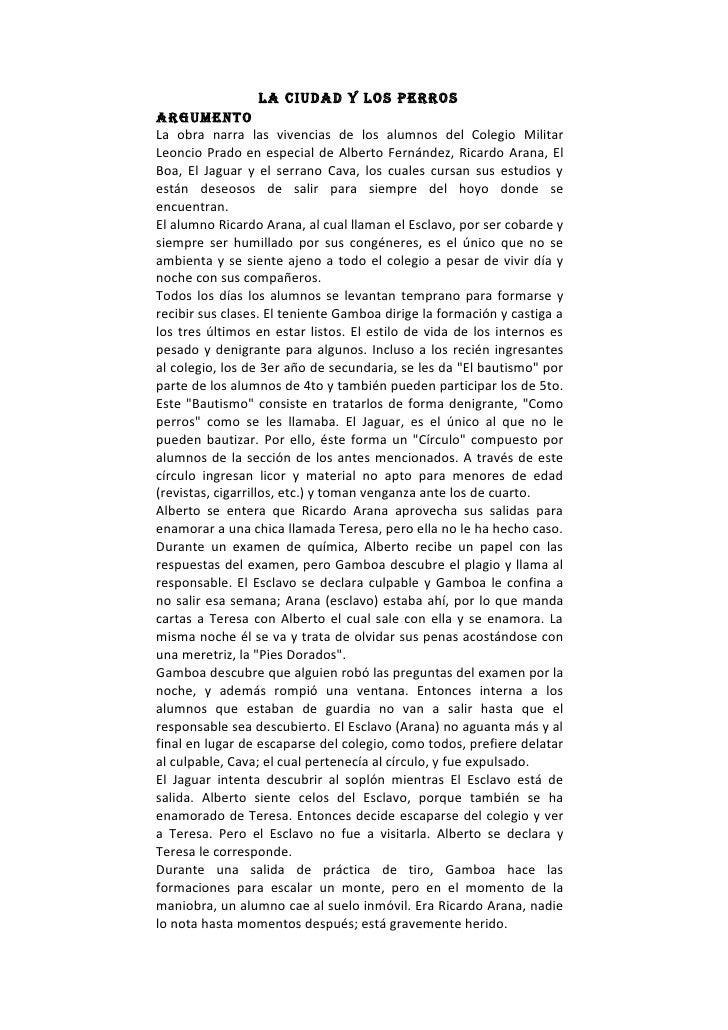 LA CIUDAD Y LOS PERROS ARgUmEntO La obra narra las vivencias de los alumnos del Colegio Militar Leoncio Prado en especial ...