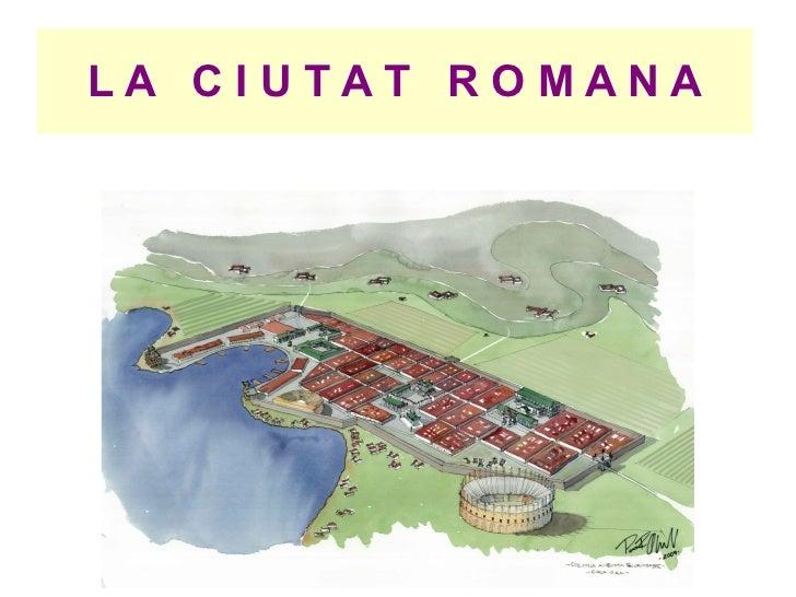 LA CIUTAT ROMANA