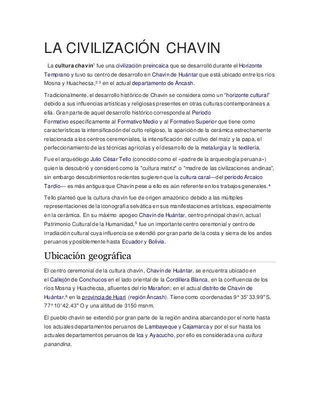 LA CIVILIZACIÓN CHAVIN La cultura chavín1 fue una civilización preincaica que se desarrolló durante el Horizonte Temprano ...