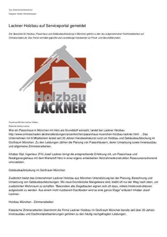 Typ: Unternehmeninfomationen Kategorie: Handel | Dienstleistungen Lackner Holzbau auf Serviceportal gemeldet Der Spezialis...