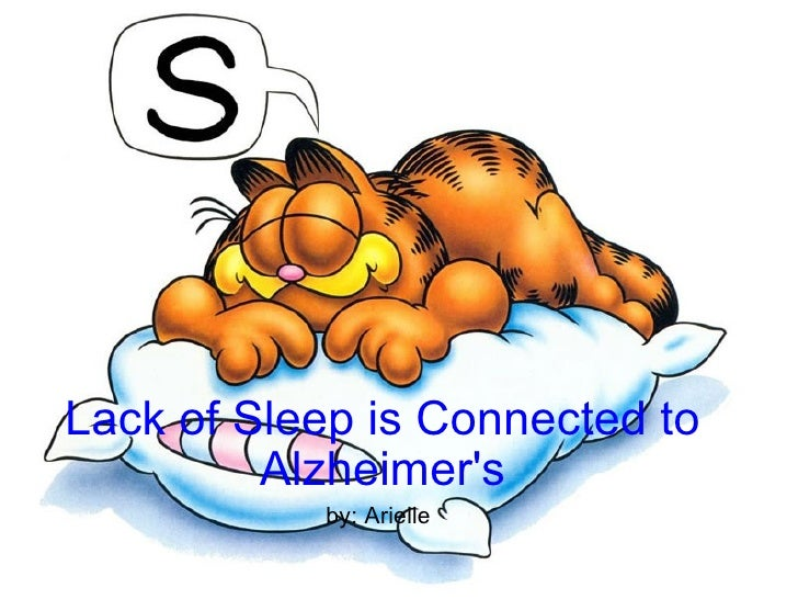 Lack of Sleep is Connected to Alzheimer's by: Arielle