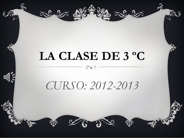 LA CLASE DE 3 ºC CURSO: 2012-2013